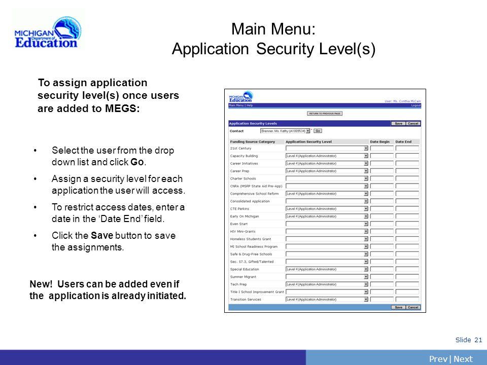 PrevNext | Slide 20 Main Menu: Contact Information Maintain MEGS Accounts To Edit Contact Information (5s only): Click the Contact Information link. A