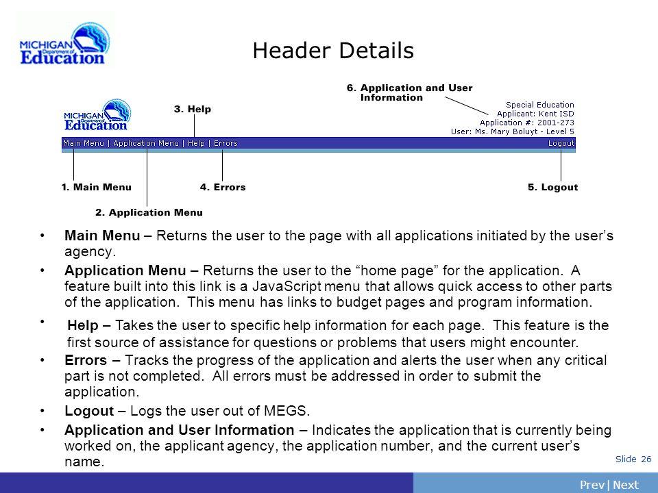 PrevNext | Slide 25 Special Education Walk Through APPLICATION MENU Header Details Application Information Management Activities General Information B