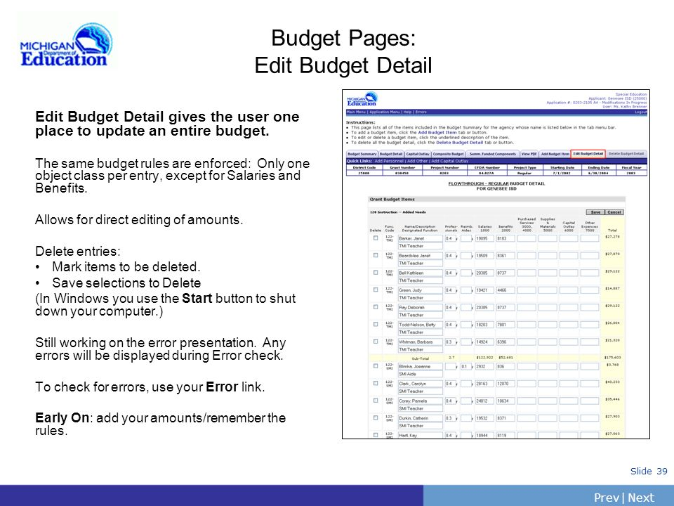PrevNext | Slide 38 Budget Pages: Budget Detail The Budget Detail page is an in-depth look at all budget items for the grant. Each budget item is list