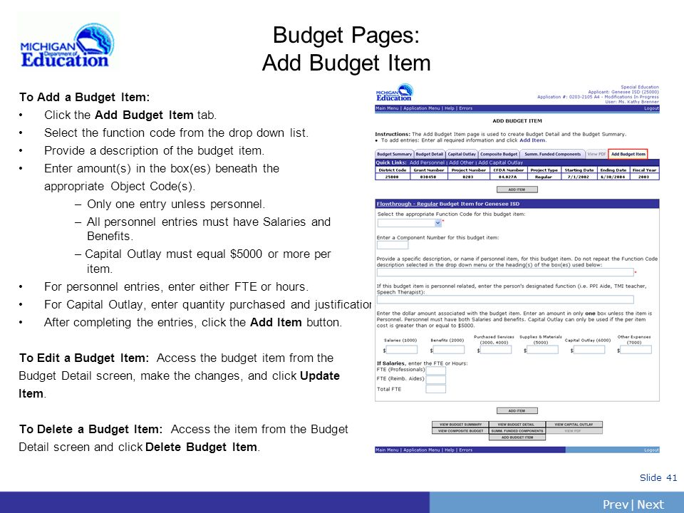 PrevNext | Slide 40 Budget Pages: Delete Budget Detail Use Delete Budget Detail when you are ready to start over. You clear out the entire budget deta