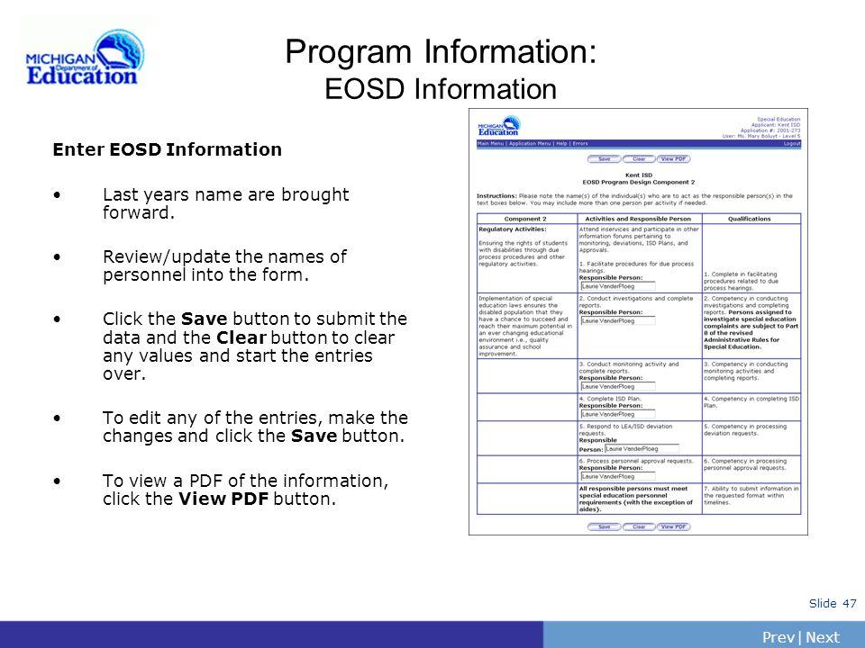 PrevNext | Slide 46 Program Information: Updated Program Design Information Updated Program Design: Review entries for each grant. Program Design Entr