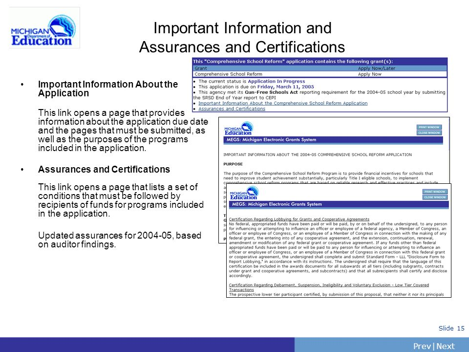 PrevNext | Slide 15 Important Information and Assurances and Certifications Important Information About the Application This link opens a page that pr