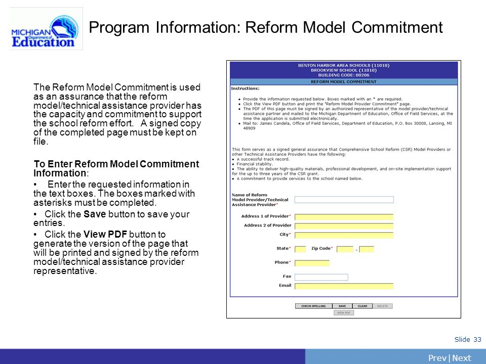 PrevNext | Slide 33 Program Information: Reform Model Commitment The Reform Model Commitment is used as an assurance that the reform model/technical a
