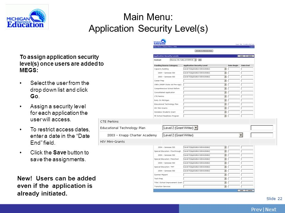 PrevNext | Slide 22 Main Menu: Application Security Level(s) Select the user from the drop down list and click Go.