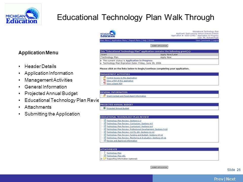 PrevNext | Slide 26 Educational Technology Plan Walk Through Application Menu Header Details Application Information Management Activities General Information Projected Annual Budget Educational Technology Plan Review Attachments Submitting the Application