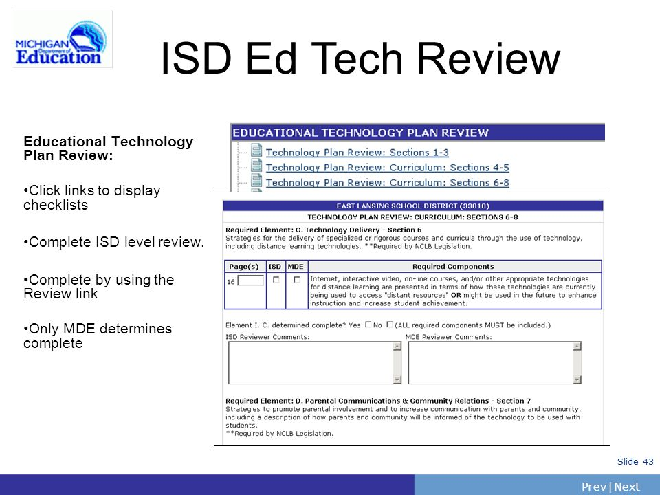 PrevNext | Slide 43 ISD Ed Tech Review Educational Technology Plan Review: Click links to display checklists Complete ISD level review.