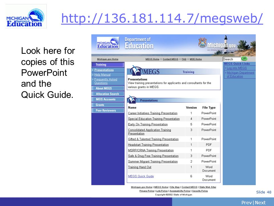 PrevNext | Slide 48 http://136.181.114.7/megsweb/ Look here for copies of this PowerPoint and the Quick Guide.