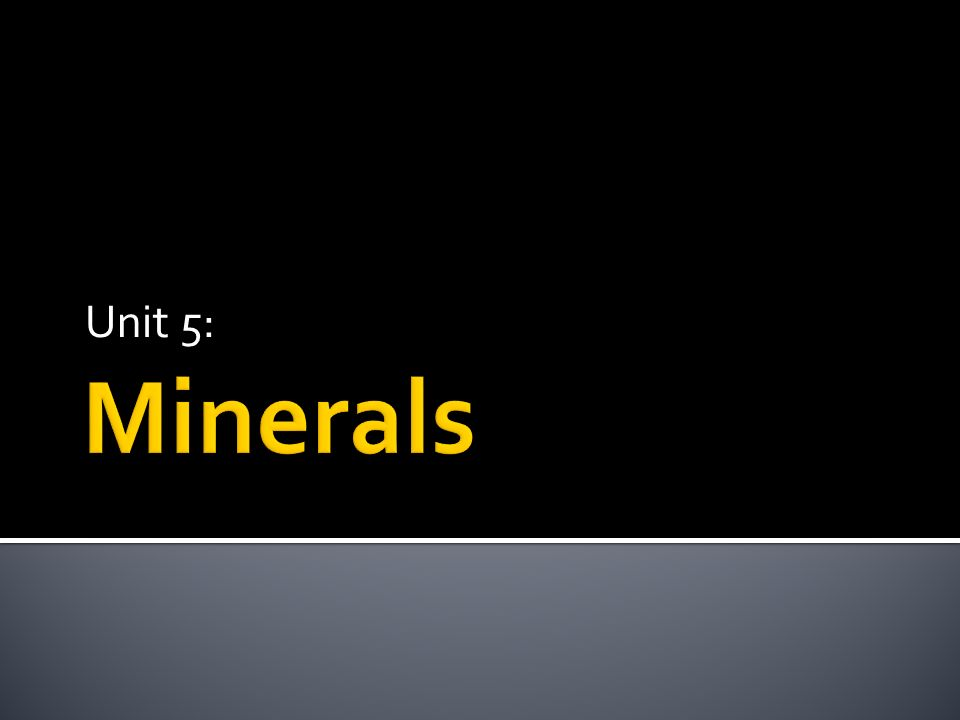 Minerals are: Solid Formed in nature Inorganic Of a definite composition Composed of a particular crystal structure
