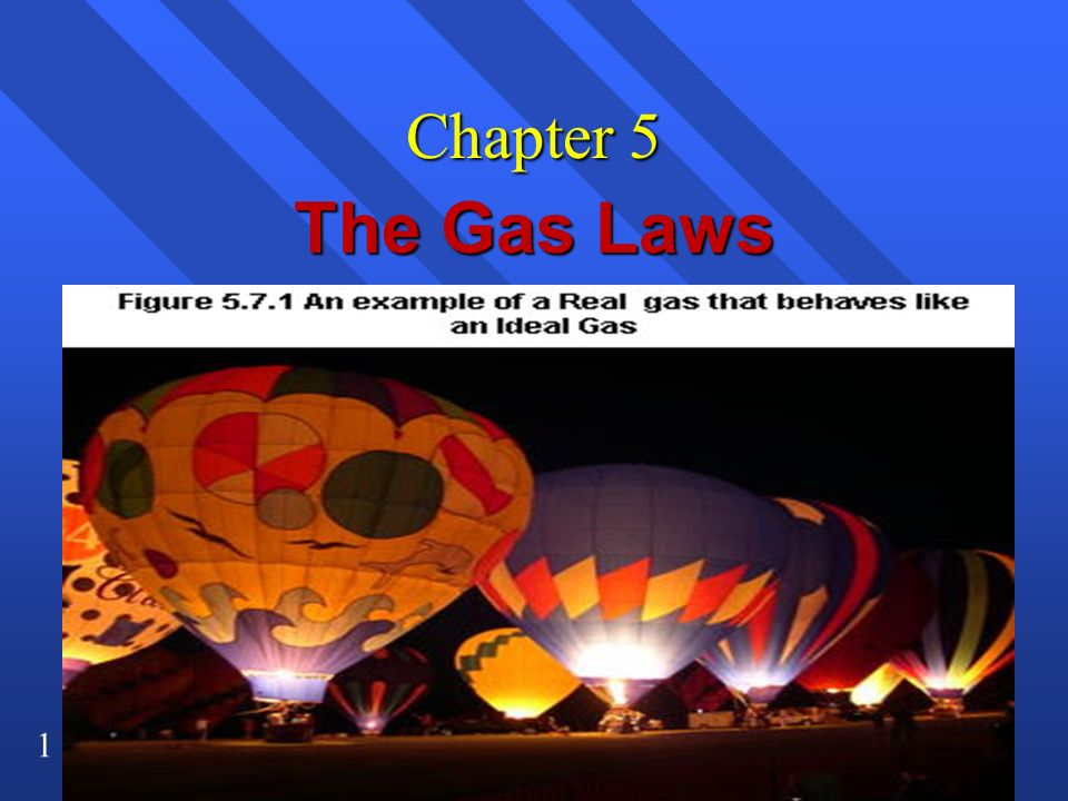 1 Chapter 5 The Gas Laws