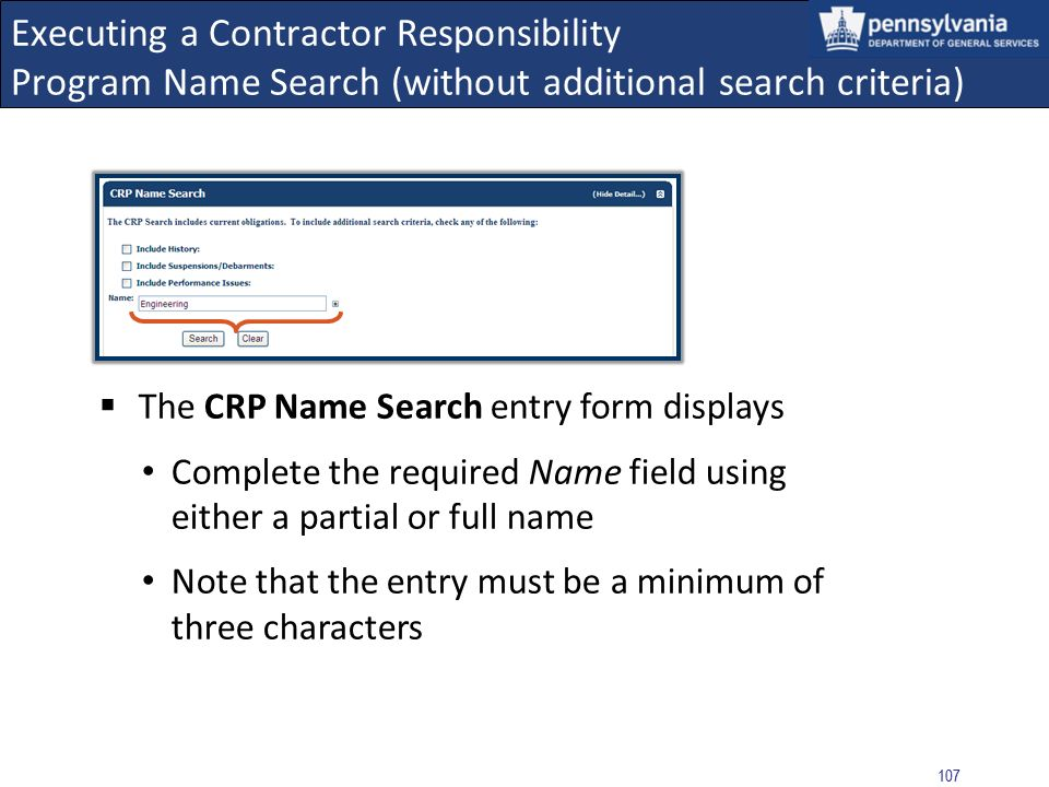 106 Executing a Contractor Responsibility Program Search Select: Name Search link from the left navigation menu