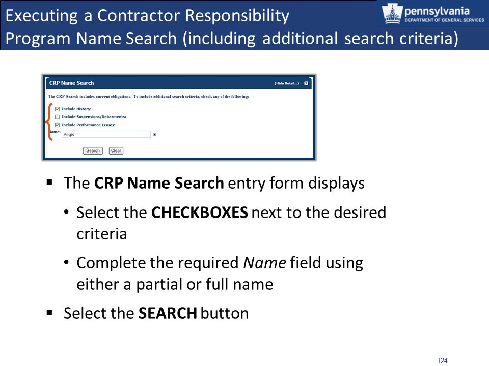 123 Executing a Contractor Responsibility Program Name Search (including additional search criteria) When all available search criteria is selected th