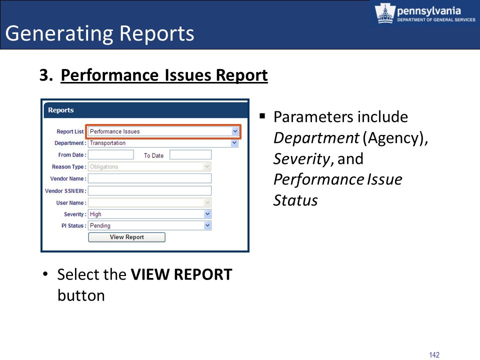 141 Generating Reports Upon selection of the VIEW REPORTS button, the report generates and displays Export and/or Print the form Select the Back to Re
