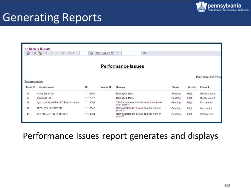 142 Generating Reports 3.Performance Issues Report Parameters include Department (Agency), Severity, and Performance Issue Status Select the VIEW REPO