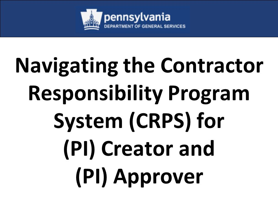 15 Contractor Responsibility Program System Overview The DGS Suspension/Debarment database queried with the CRP Check will return any Commonwealth sus