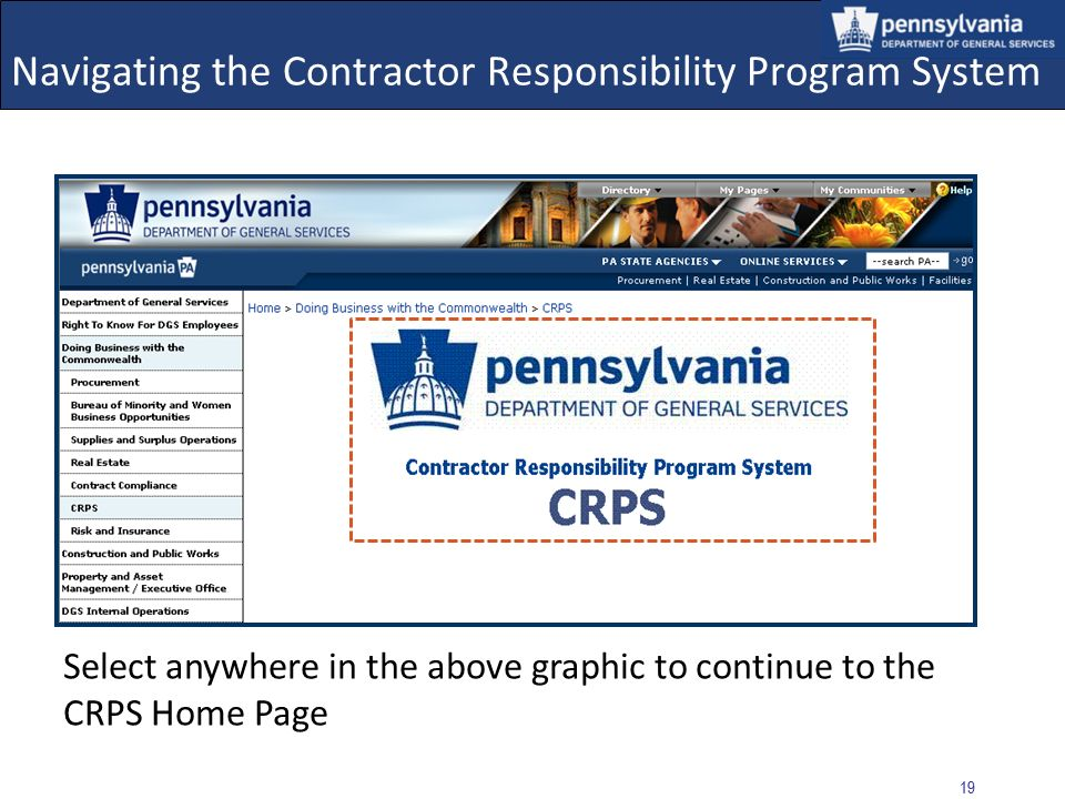 18 Navigating the Contractor Responsibility Program System Select: DOING BUSINESS WITH THE COMMONWEALTH Select: CRPS link