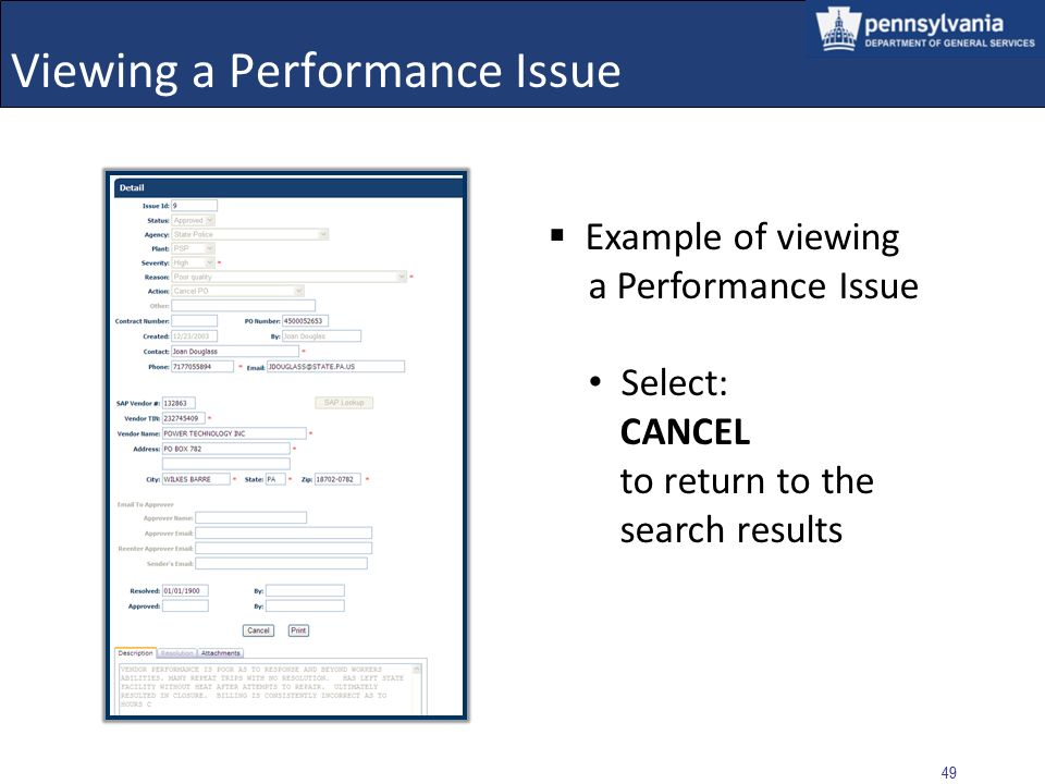 48 Viewing/Editing a Performance Issue Select the VIEW button to open the Performance Issue and review the details in a read-only display Select the E