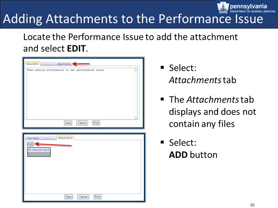 65 Adding Attachments to the Performance Issue PI Creator Ability to add/delete files to a Performance Issue in Pending status, for the agency. Once t