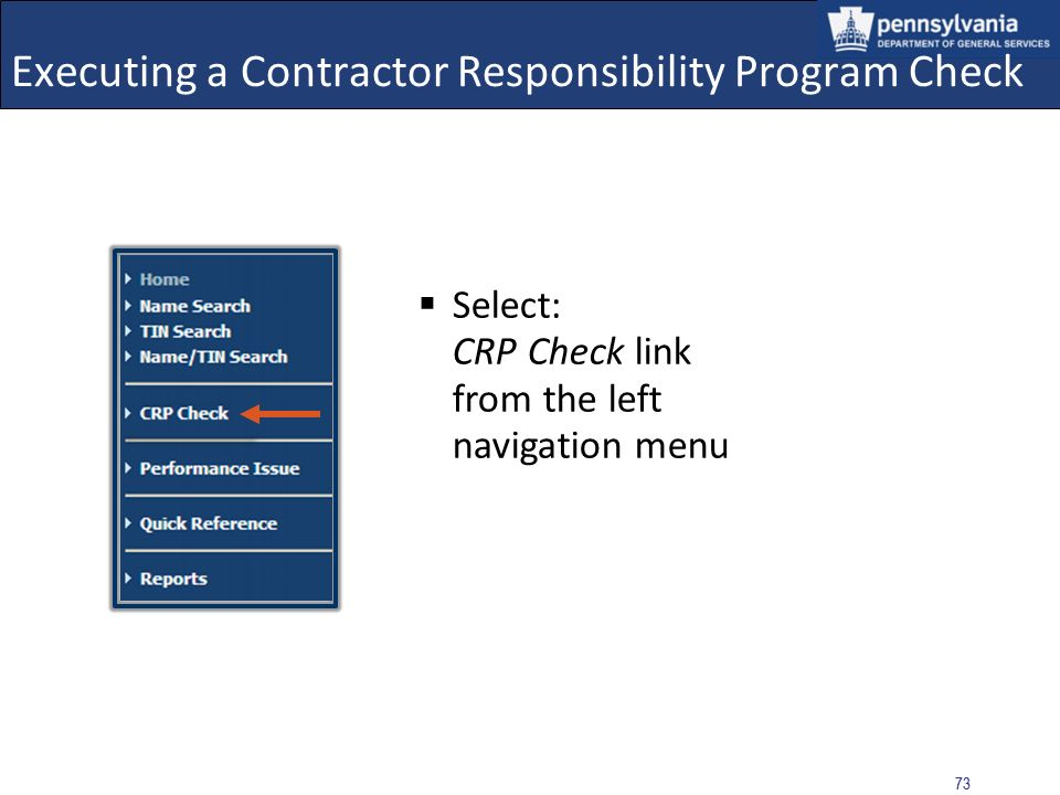 72 Executing a Contractor Responsibility Program Check Procurements exceeding $5,000 require a CRP Check CRP Check must be performed to obtain the con
