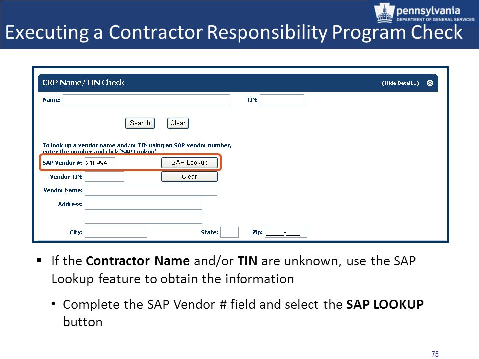 74 Executing a Contractor Responsibility Program Check The CRP Name/TIN Check entry form displays Complete the required Name and TIN fields The Contra