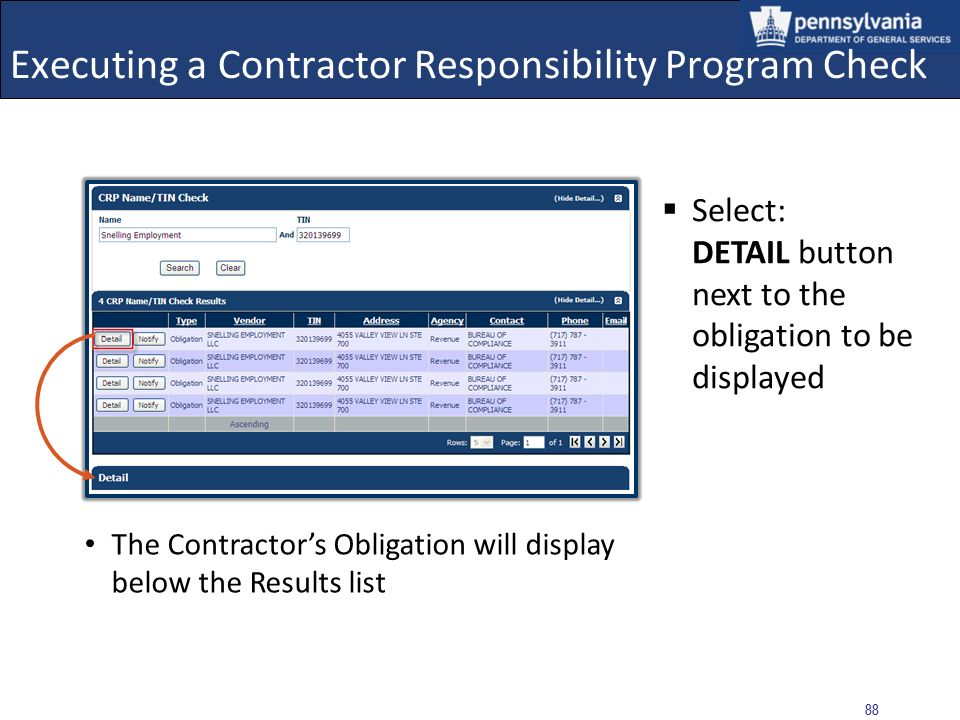 87 Executing a Contractor Responsibility Program Check The executed CRP Check returned results for the Type Obligation Result: Obligation(s) Identifie