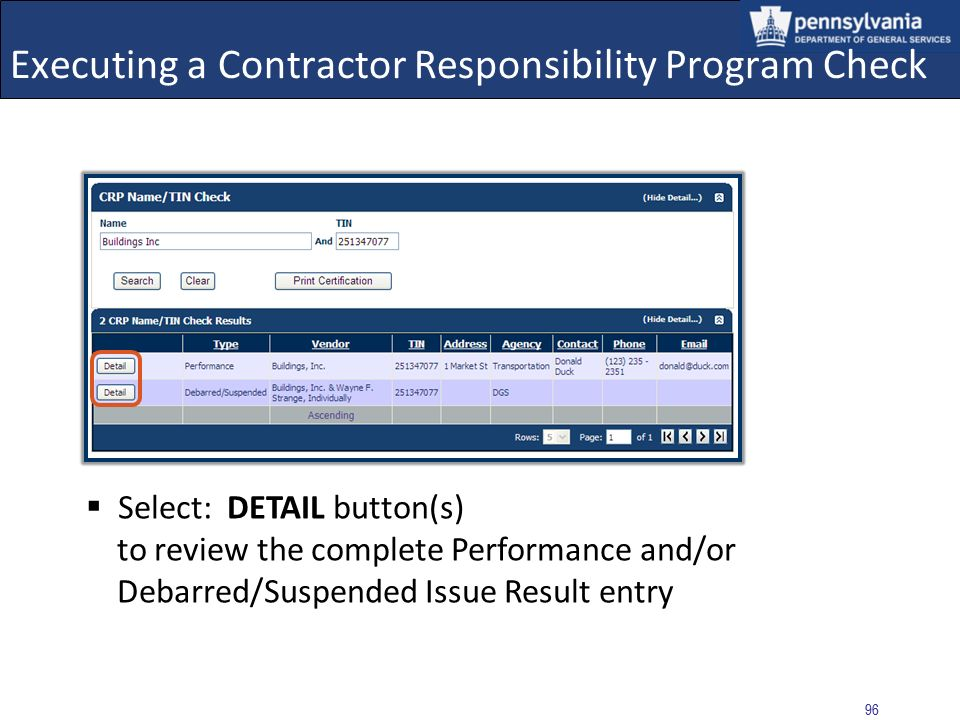 95 Executing a Contractor Responsibility Program Check Result: Suspension/Debarment/Approved Performance Issue Found (Commonwealth) The executed CRP C