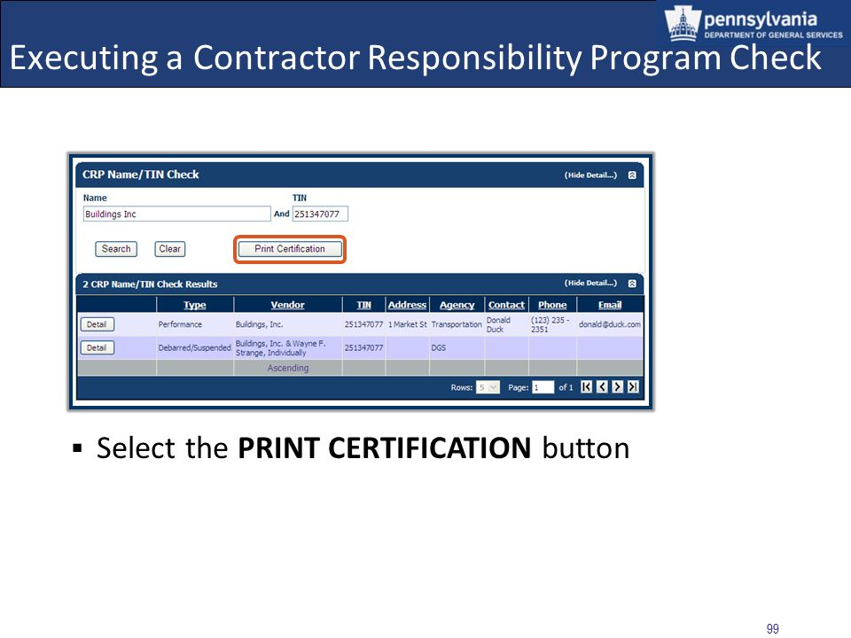 98 Executing a Contractor Responsibility Program Check After reviewing the entry detail, select the RETURN TO RESULT button Example: Debarred / Suspen