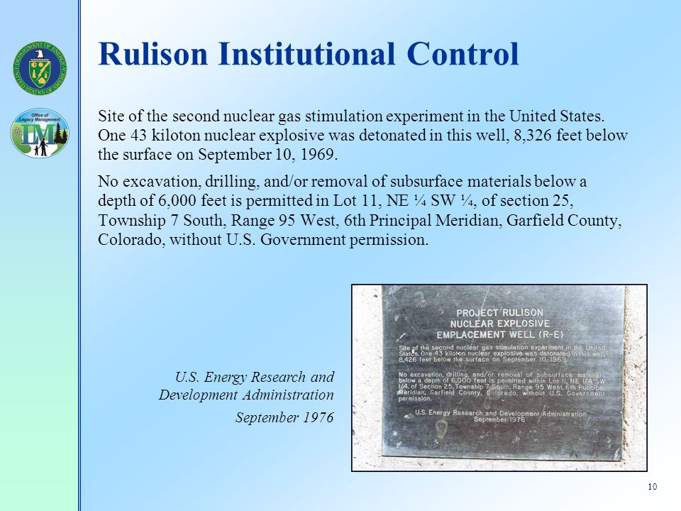 10 Rulison Institutional Control Site of the second nuclear gas stimulation experiment in the United States.
