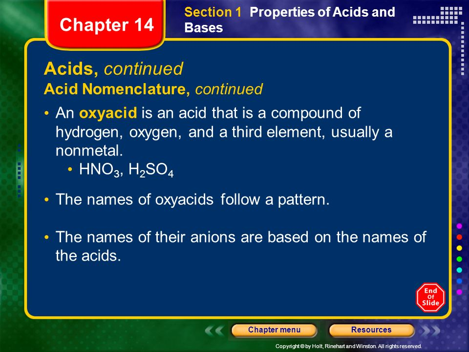 Copyright © by Holt, Rinehart and Winston. All rights reserved. ResourcesChapter menu Acids, continued Acid Nomenclature, continued An oxyacid is an a