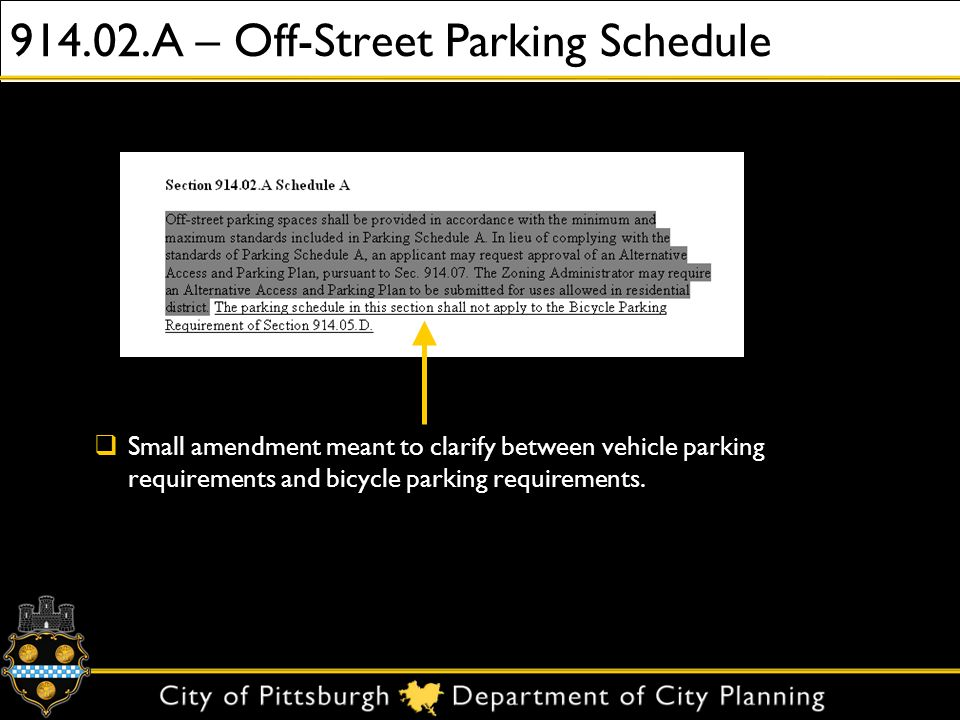 914.02.A – Off-Street Parking Schedule Small amendment meant to clarify between vehicle parking requirements and bicycle parking requirements.