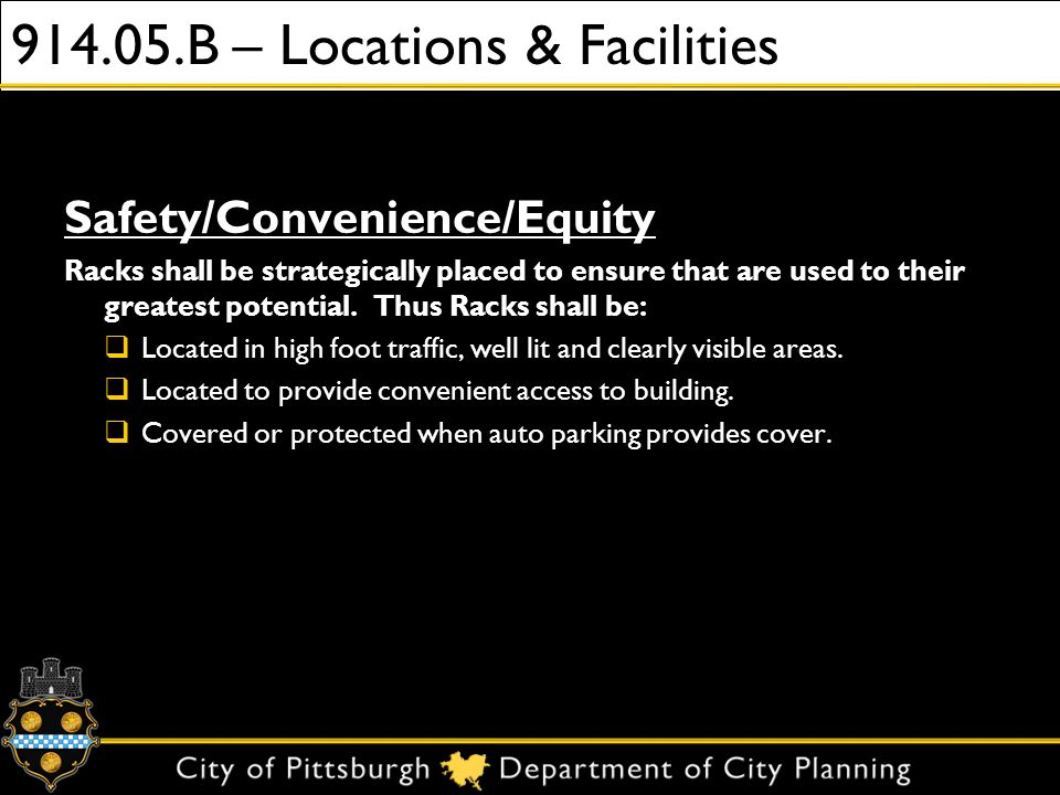 914.05.B – Locations & Facilities Safety/Convenience/Equity Racks shall be strategically placed to ensure that are used to their greatest potential. T
