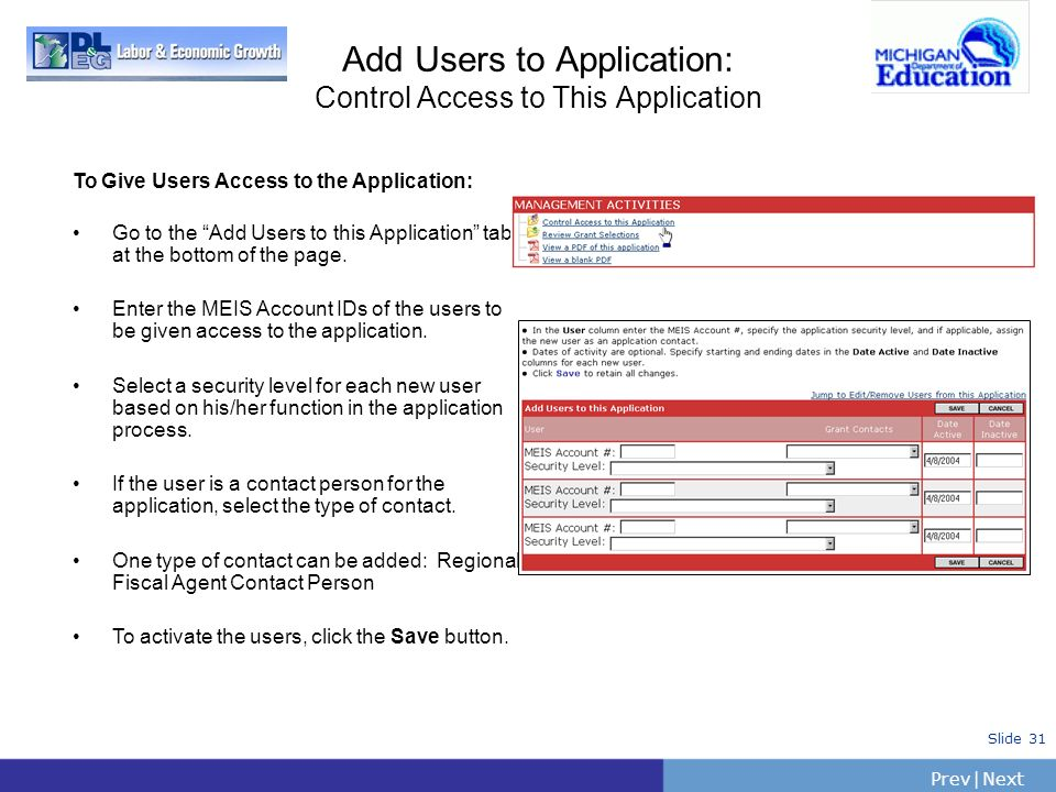 PrevNext | Slide 31 Add Users to Application: Control Access to This Application To Give Users Access to the Application: Go to the Add Users to this