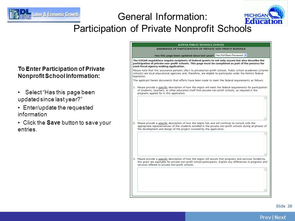 PrevNext | Slide 38 General Information: Participation of Private Nonprofit Schools To Enter Participation of Private Nonprofit School Information: Se