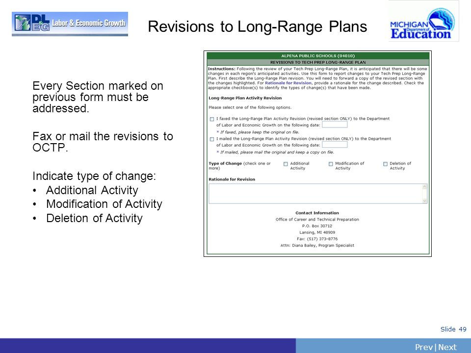 PrevNext | Slide 49 Revisions to Long-Range Plans Every Section marked on previous form must be addressed. Fax or mail the revisions to OCTP. Indicate