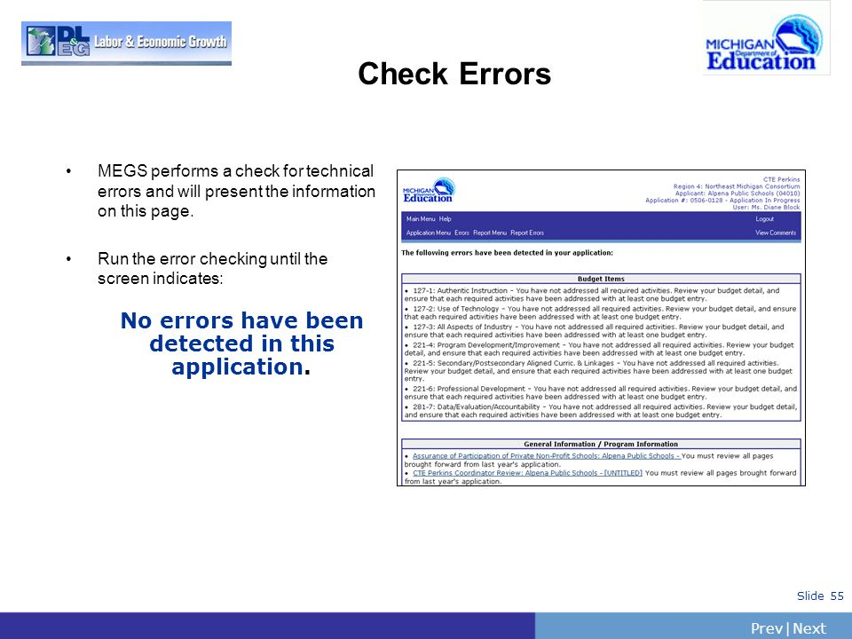 PrevNext | Slide 55 Check Errors MEGS performs a check for technical errors and will present the information on this page. Run the error checking unti