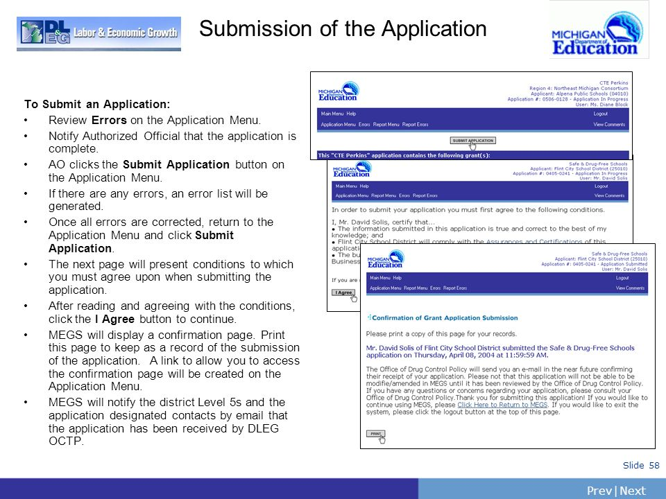 PrevNext | Slide 58 Submission of the Application To Submit an Application: Review Errors on the Application Menu. Notify Authorized Official that the
