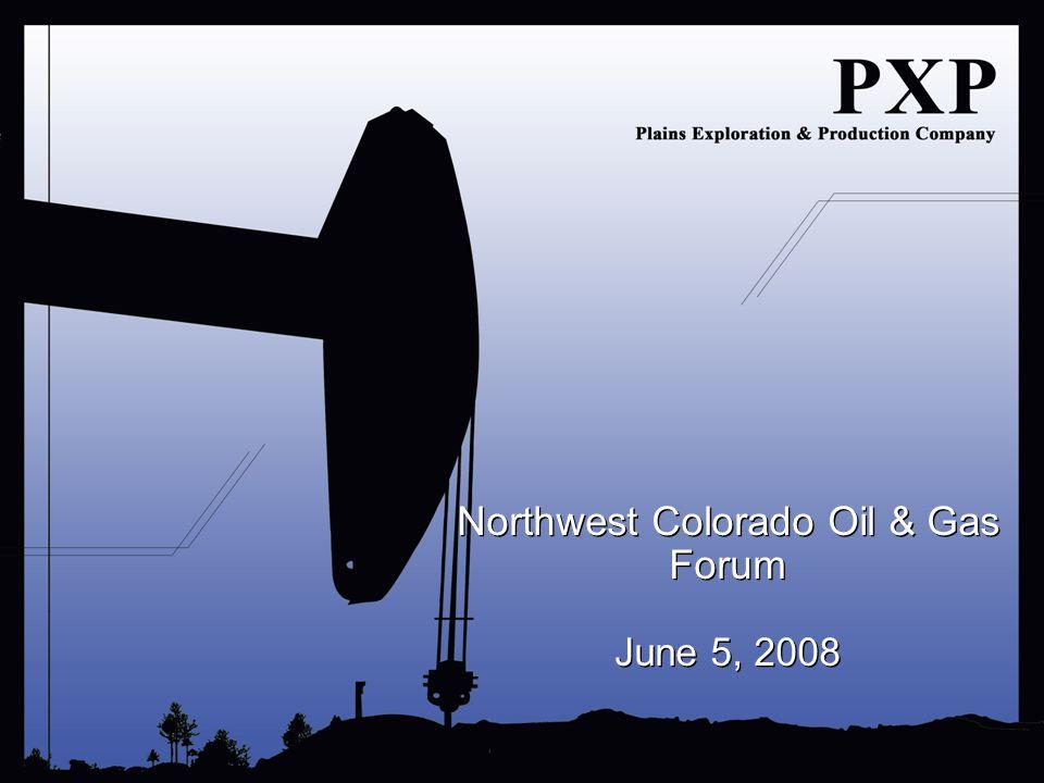 Northwest Colorado Oil & Gas Forum June 5, 2008 Northwest Colorado Oil & Gas Forum June 5, 2008