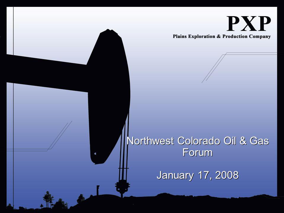 Northwest Colorado Oil & Gas Forum January 17, 2008 Northwest Colorado Oil & Gas Forum January 17, 2008