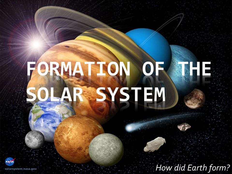 How did Earth form?