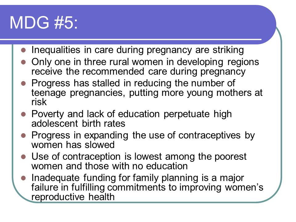 MDG #5: Inequalities in care during pregnancy are striking Only one in three rural women in developing regions receive the recommended care during pre
