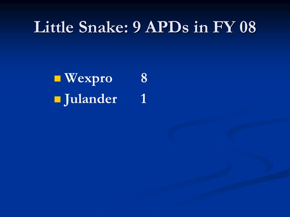 Little Snake: 9 APDs in FY 08 Wexpro 8 Julander1