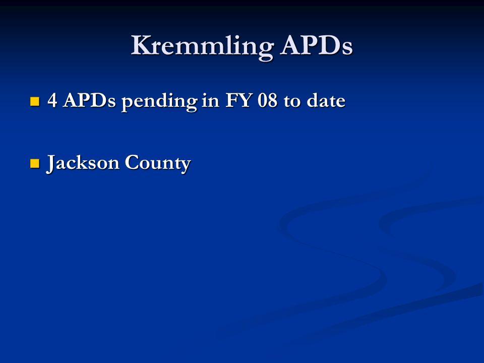 Kremmling APDs 4 APDs pending in FY 08 to date 4 APDs pending in FY 08 to date Jackson County Jackson County