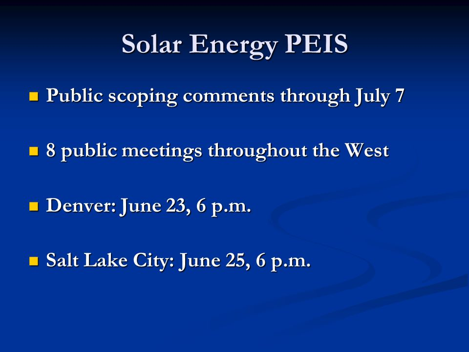 Public scoping comments through July 7 Public scoping comments through July 7 8 public meetings throughout the West 8 public meetings throughout the West Denver: June 23, 6 p.m.