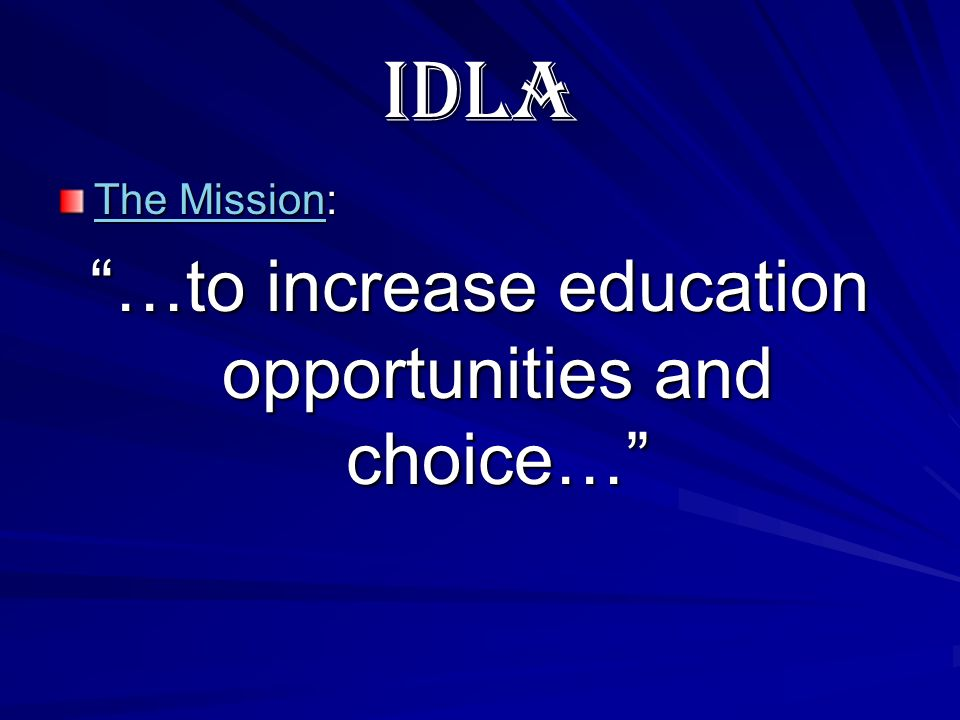 IDLA The CoursesThe Courses: Electives undreamed of are available to you.