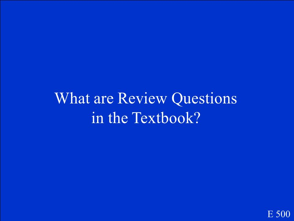 These are the important to review when you study for a test. E 500