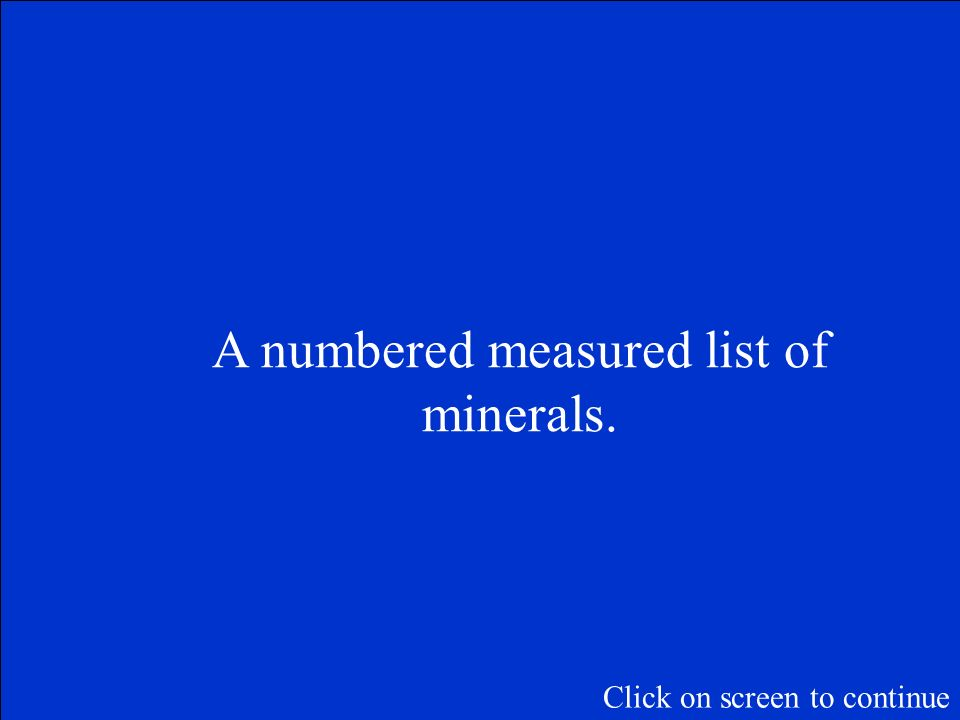 The Final Jeopardy Category is: MINERALS Please record your wager. Click on screen to begin