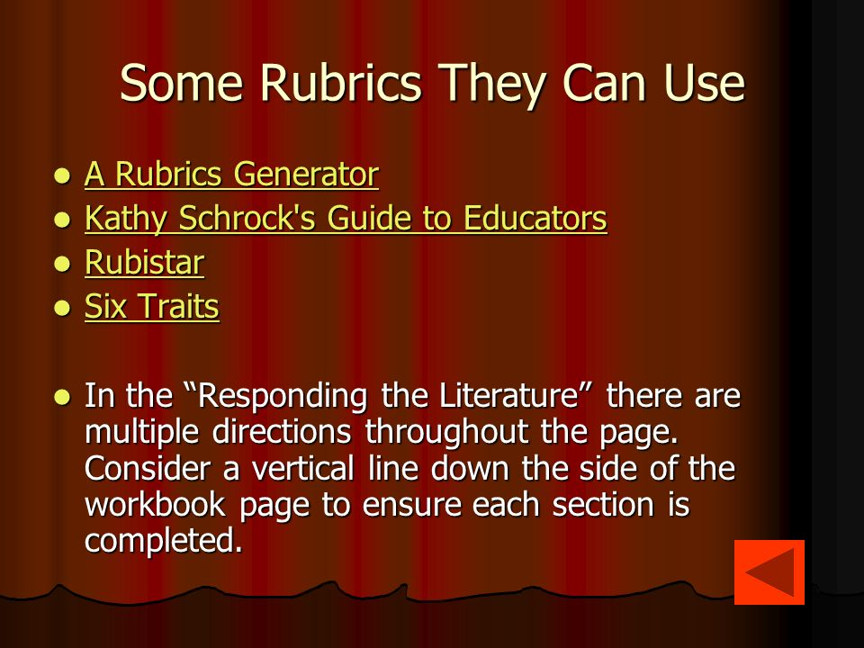 Some Rubrics They Can Use A Rubrics Generator A Rubrics Generator A Rubrics Generator A Rubrics Generator Kathy Schrock s Guide to Educators Kathy Schrock s Guide to Educators Kathy Schrock s Guide to Educators Kathy Schrock s Guide to Educators Rubistar Rubistar Rubistar Six Traits Six Traits Six Traits Six Traits In the Responding the Literature there are multiple directions throughout the page.