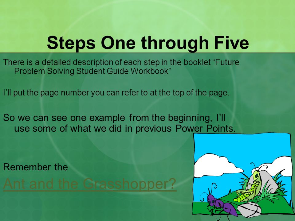 There is a detailed description of each step in the booklet Future Problem Solving Student Guide Workbook Ill put the page number you can refer to at the top of the page.