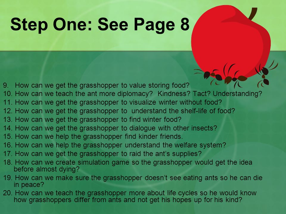 Step One: See Page 8 9. How can we get the grasshopper to value storing food.