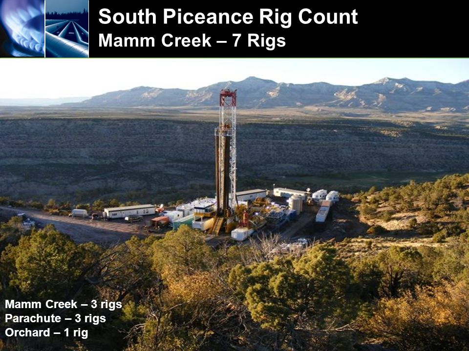 EnCana Corporation www.encana.com South Piceance Rig Count Mamm Creek – 7 Rigs Mamm Creek – 3 rigs Parachute – 3 rigs Orchard – 1 rig