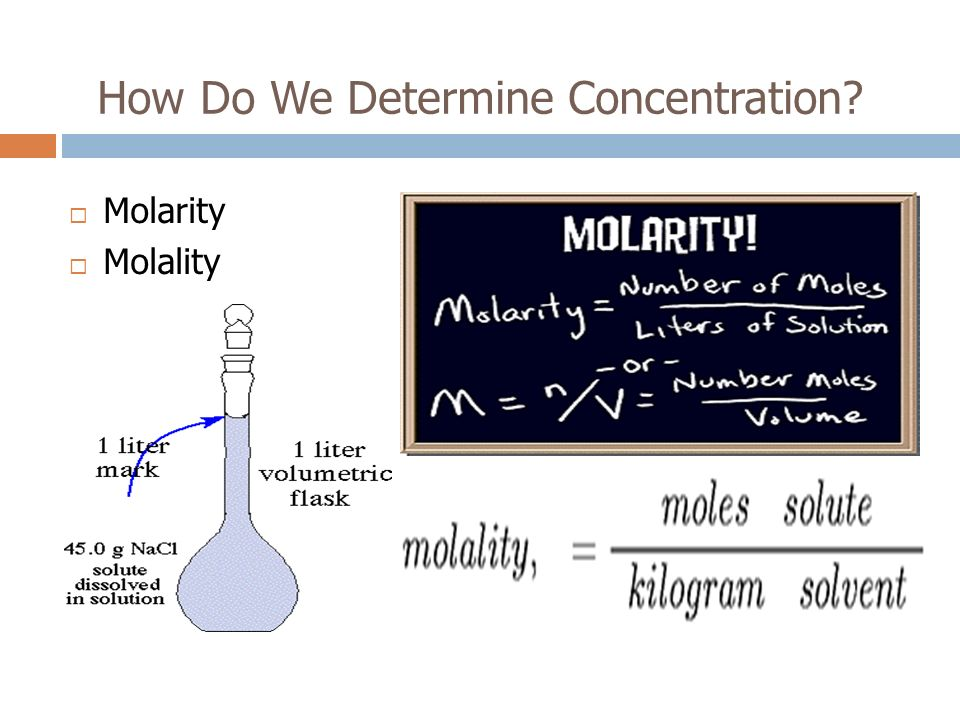 How Do We Determine Concentration? Molarity Molality